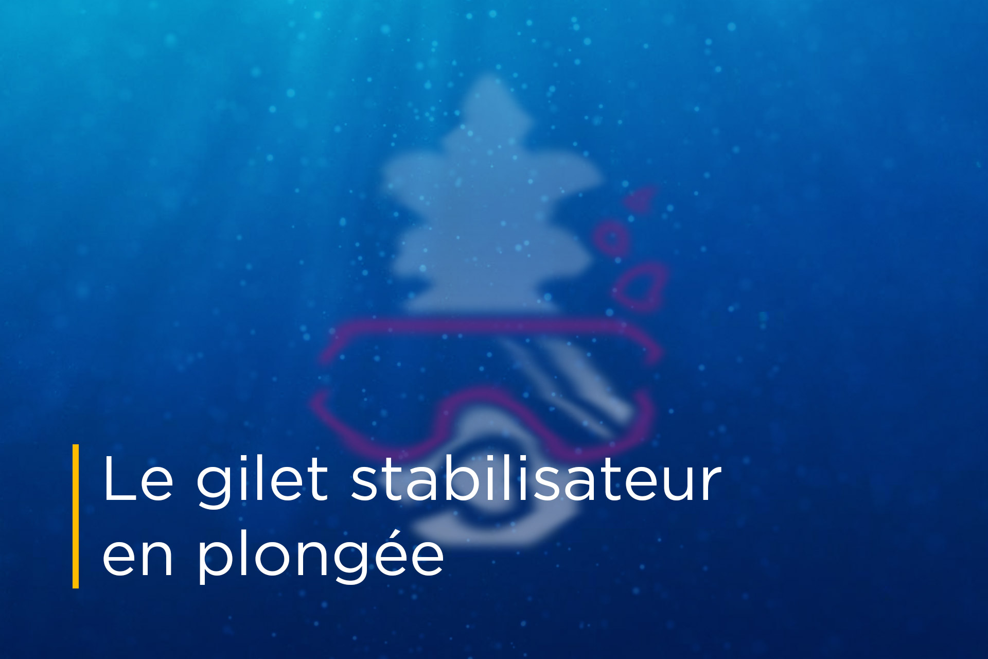 Cours théorique : Le gilet stabilisateur en plongée